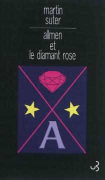 Allmen et le diamant rose - MartinSuter
