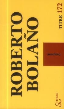 Amuleto - RobertoBolano