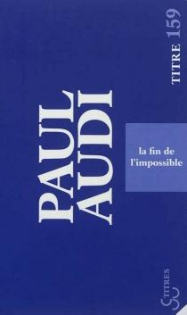 La fin de l'impossible - PaulAudi
