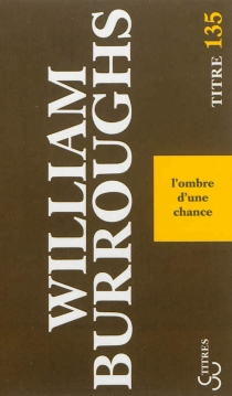 L'ombre d'une chance - William Seward Burroughs