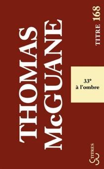 33° à l'ombre - ThomasMcGuane