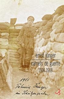 Carnets de guerre : 1914-1918 - ErnstJünger