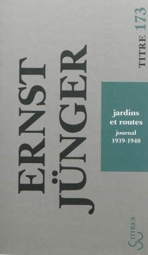 Jardins et routes : journal, 1939-1940 - ErnstJünger