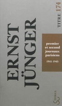 Premier et second journaux parisiens : journal : 1941-1945 - ErnstJünger