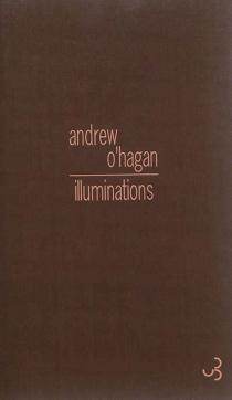 Illuminations - AndrewO'Hagan