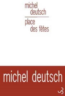 Place des fêtes - Michel Deutsch