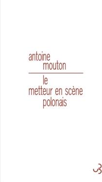 Le metteur en scène polonais - AntoineMouton