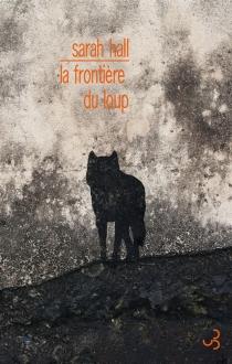 La frontière du loup - SarahHall