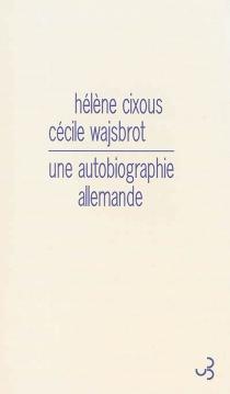 Une autobiographie allemande - HélèneCixous