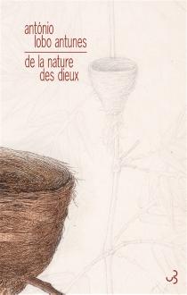 De la nature des dieux - António LoboAntunes