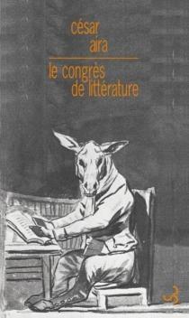 Le congrès de littérature - CésarAira