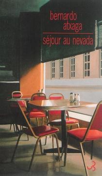 Séjour au Nevada - BernardoAtxaga