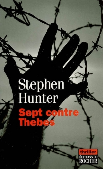 Sept contre Thebes - Stephen Hunter