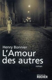 L'amour des autres - HenryBonnier