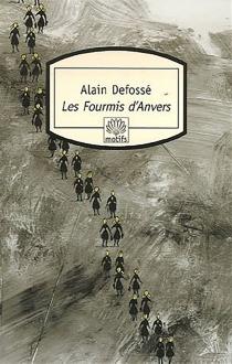 Les fourmis d'Anvers - AlainDefossé