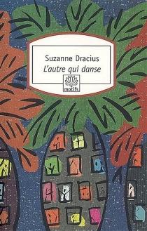 L'autre qui danse - SuzanneDracius-Pinalie