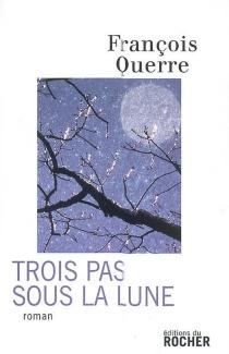 Trois pas sous la Lune - FrançoisQuerre