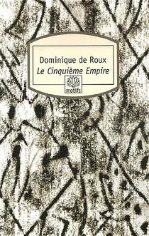 Le cinquième empire - Dominique deRoux