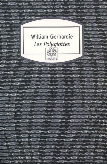 Les polyglottes - William Gerhardie