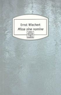 Missa sine nomine - ErnstWiechert