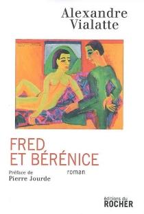 Fred et Bérénice - AlexandreVialatte