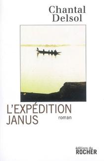 L'expédition Janus - ChantalDelsol