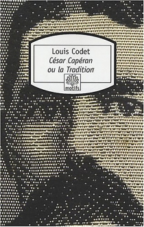 César Capéran ou La tradition - Louis Codet