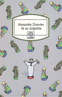 Va au Golgotha - AlexandreZinoviev