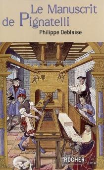 Le manuscrit de Pignatelli - PhilippeDeblaise