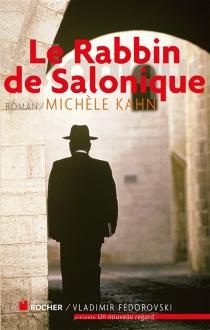 Le rabbin de Salonique - MichèleKahn