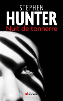 Nuit de tonnerre - Stephen Hunter