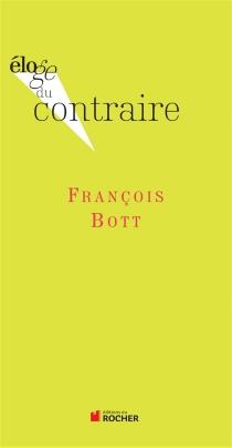 Eloge du contraire - FrançoisBott