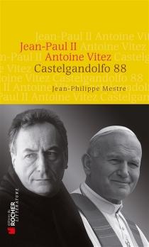 Castelgandolfo 88 : Jean-Paul II, Antoine Vitez - Jean-PhilippeMestre