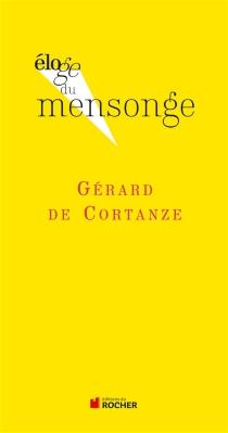 Eloge du mensonge - Gérard deCortanze