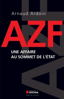 AZF : une affaire au sommet de l'Etat - ArnaudArdoin