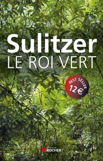 Le roi vert - Paul-LoupSulitzer