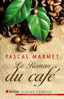 Le roman du café - PascalMarmet
