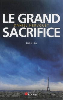 Le grand sacrifice - Daniel Hervouët