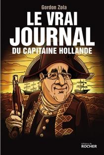Le vrai journal du capitaine Hollande - GordonZola