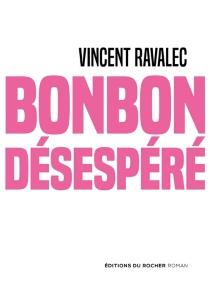 Bonbon désespéré - VincentRavalec