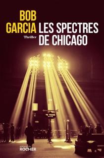 Les spectres de Chicago - BobGarcia