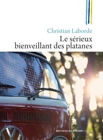 Le sérieux bienveillant des platanes - ChristianLaborde