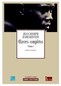 Oeuvres complètes | Volume 1, Jean-Joseph Rabearivelo par lui-même - Jean-JosephRabearivelo