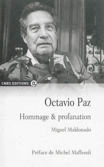 Octavio Paz : hommage et profanation - MiguelMaldonado
