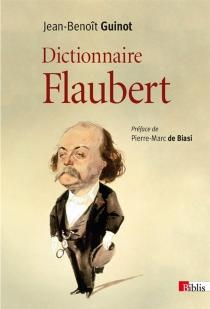 Dictionnaire Flaubert - Jean-BenoîtGuinot