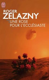 Une rose pour l'ecclésiaste - RogerZelazny