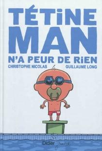 Tétine Man - GuillaumeLong