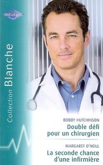 Double défi pour un chirurgien| La seconde chance pour une infirmière -