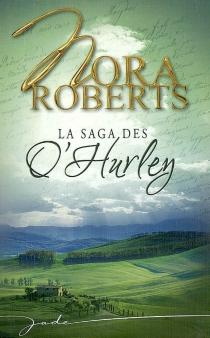 La saga des O'Hurley - NoraRoberts