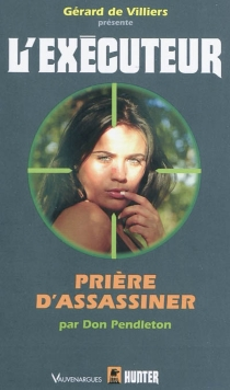 Prière d'assassiner - Don Pendleton